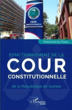Fonctionnement de la Cour constitutionnelle de la République de Guinée - l'harmattan - 9782343217147 -