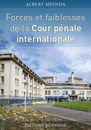 Forces et faiblesses de la Cour pénale internationale - de l'onde - 9782371581364 -
