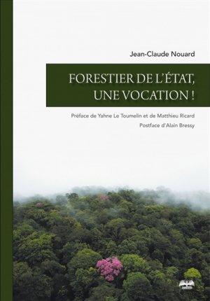 Forestier de l'Etat, une vocation !-de varly-9782375040409