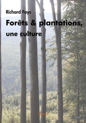 Forêts et plantations, une culture - Edilivre - 9782414230082 -