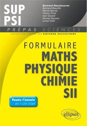 Formulaire  Mathématiques - Physique-Chimie -SII - MPSI-PCSI-PTSI / PSI - ellipses - 9782729880439 -