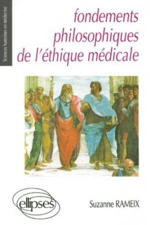 Fondements philosophiques de l'éthique médicale - ellipses - 9782729896416