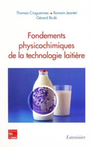 Fondements physicochimiques de la technologie laitière - lavoisier / tec et doc - 9782743010331 -