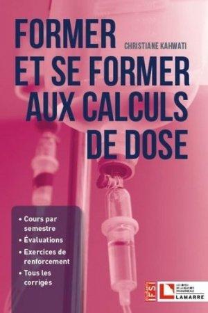 Former et se former aux calculs de doses - lamarre - 9782757310182