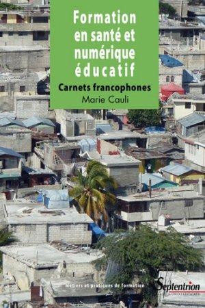Formation en santé et numérique éducatif : carnets francophones - presses universitaires du septentrion - 9782757423691 -