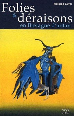 Folies et déraisons en Bretagne d'antan - Coop Breizh - 9782843465505 -