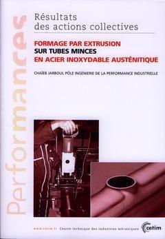 Formage par extrusion sur tubes minces en acier inoxydable austénitique - cetim - 9782854005844 -