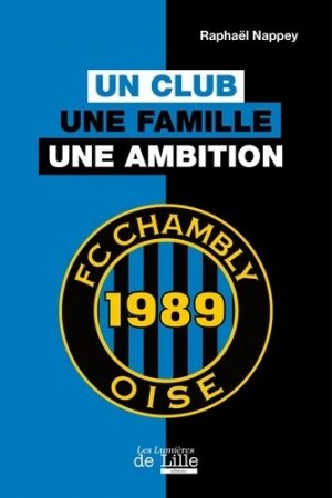 Football Club Chambly Oise - Les Lumières de Lille Editions - 9782919111657 -