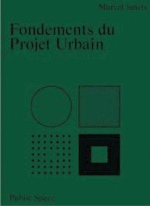 Fondements du projet urbain - Editions Public Space - 9789491789267 -