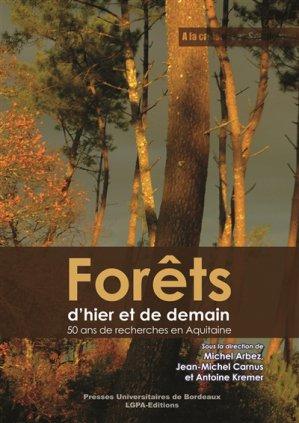 Forêts d'hier et de demain : 50 ans de recherches en Aquitaine - presses universitaires de bordeaux - 9791030000467 -