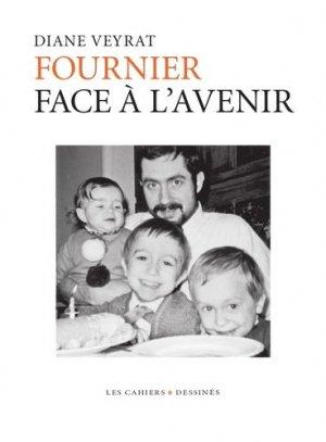 Fournier, face à l'avenir - Les Cahiers dessinés - 9791090875814 -