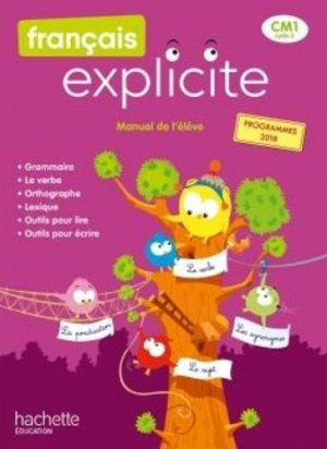 Français Explicite CM1 - Livre de l'élève - Ed. 2020 - hachette - 9782017872566 -