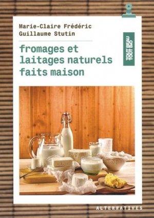 Fromages et laitages naturels faits maison - alternatives - 9782072764257 -