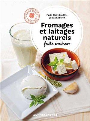 Fromages et laitages naturels faits maison - gallimard editions - 9782072932472 -