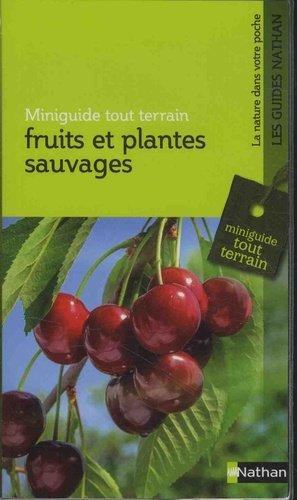 Fruits et plantes sauvages - Miniguide nature tout-terrain - nathan - 9782092788981 -