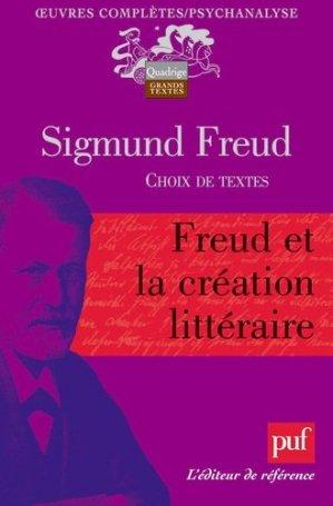 Freud et la création littéraire - puf - presses universitaires de france - 9782130580485 -