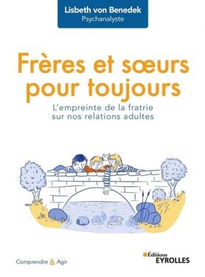 Frères et soeurs pour toujours - eyrolles - 9782212572735 -