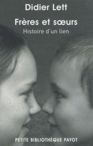 Frères et soeurs. Histoire d'un lien - Payot - 9782228904612 -