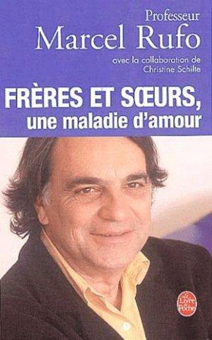 Frères et soeurs, une maladie d'amour - le livre de poche - lgf librairie generale francaise - 9782253155508 -