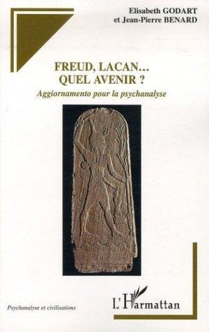 Freud, Lacan... Quel avenir ? Aggiornamento pour la psychanalyse - l'harmattan - 9782296025264 -
