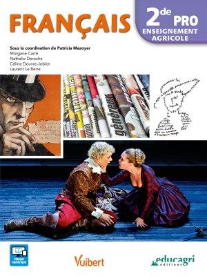 Français - 2de PRO - Enseignement Agricole - vuibert - 9782311600322 -