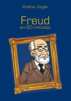 Freud en 60 minutes - Books on Demand Editions - 9782322109692 -