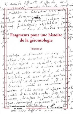 Fragments pour une histoire de la gérontologie - Volume 2 - l'harmattan - 9782336303826 -