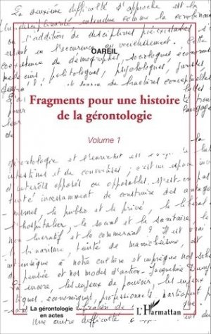 Fragments pour une histoire de la gérontologie - Volume 1 - l'harmattan - 9782343069081 -