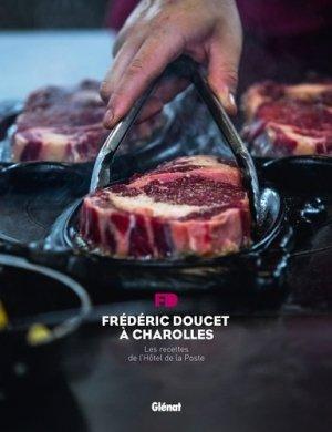 Frédéric Doucet à Charolles. Les recettes de l'Hôtel de la Poste - Glénat - 9782344012246 -