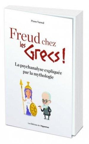 Freud chez les Grecs ! - de l'opportun - 9782360759132 -