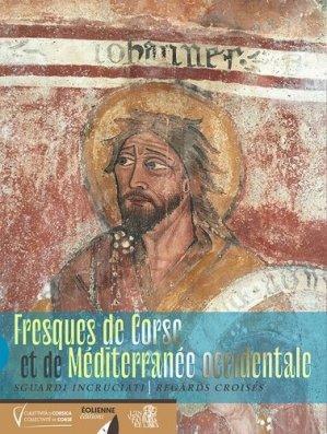 Fresques de Corse et de Méditerranée occidentale. Sguardi incruciati - Regards croisés - Editions Eoliennes - 9782376720218 -