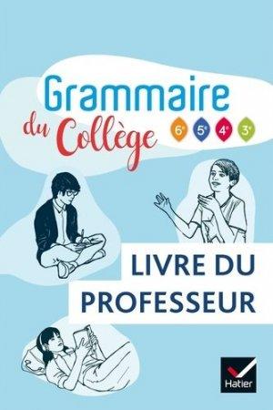 Français Grammaire du collège 6e 5e 4e 3e - Hatier - 9782401045378 -