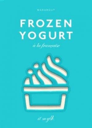 Frozen yogurt à la française - Marabout - 9782501087414 -