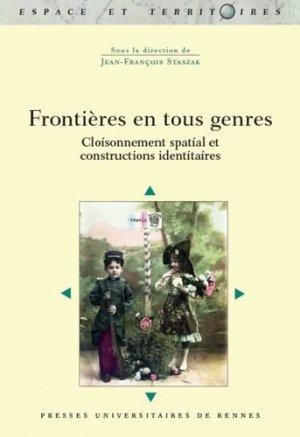 Frontières en tous genres. Cloisonnement spatial et constructions identitaires - presses universitaires de rennes - 9782753559035 -