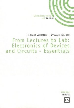 From Lectures to Lab : Electronics of Devices and Circuits-Essentials - Connaissances et Savoirs - 9782753901865 -