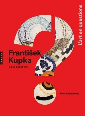 Frantisek Kupka en 15 questions - Hazan - 9782754114486 -