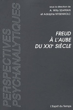 Freud à l'aube du XXIe siècle - L' Esprit du temps - 9782847950298 -
