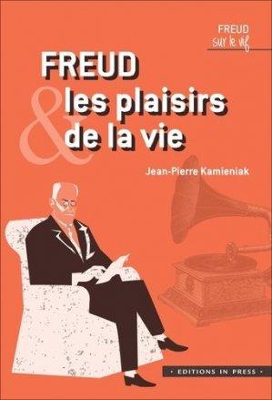 Freud et les plaisirs de la vie - in press - 9782848355641 -