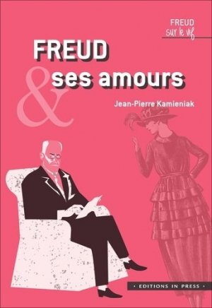 Freud et ses amours - in press - 9782848355658 -