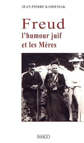 Freud. L'humour juif et les mères - Imago (éditions) - 9782849529034 -