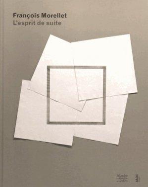 Francois Morellet. L'esprit de suite - fage - 9782849753699 -