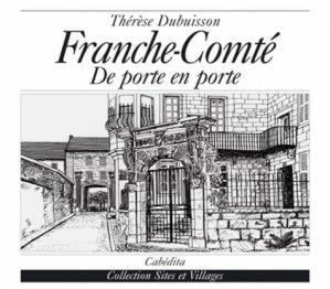Franche-Comté. De porte en porte - Cabédita Editions - 9782882953742 -
