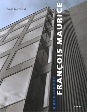 François Maurice architecte - Infolio - 9782884741491 -