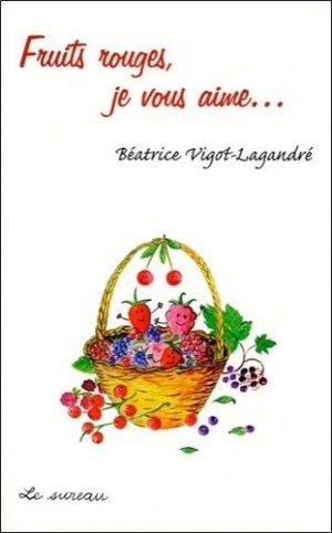 Fruits rouges, je vous aime... - le sureau - 9782911328657 -