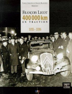 François Lecot. 400 000 km en Traction, 1935-1936 - SPE Barthélémy - 9782912838018 -