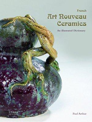 French Art Nouveau Ceramics - norma - 9782915542653 -