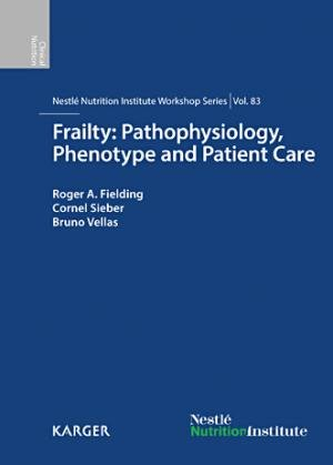 Frailty : Pathophysiology, Phenotype and Patient Care - karger  - 9783318054774 -