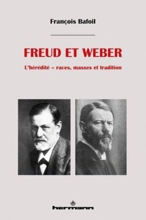 Freud et Weber. L'hérédité : races, masses et tradition - Hermann - 9791037000798 -