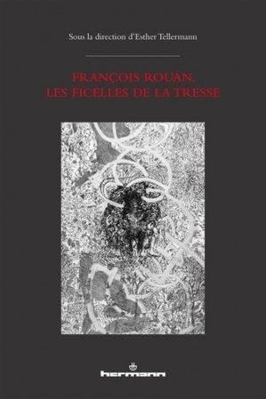 François Rouan. Les Ficelles de la tresse - Hermann - 9791037003683 -