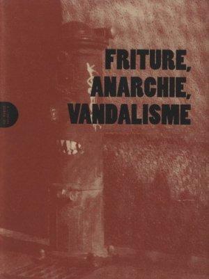 Friture, anarchie, vandalisme - Le monde à l'envers - 9791091772310 -